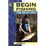 Begin Fishing the Right Wayby Ian Ball