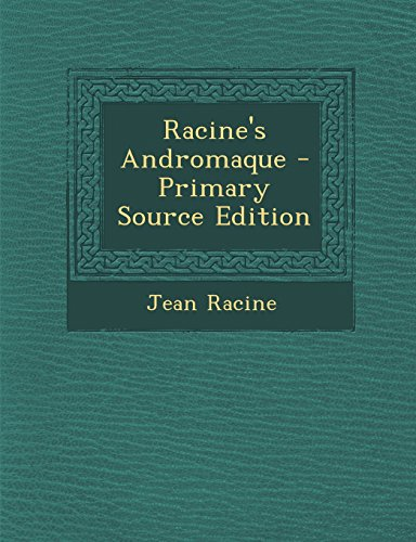 Racine's Andromaque - Primary Source Edition