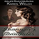 Shannon's Daughter Audiobook by Karen Welch Narrated by Matthew Lloyd Davies