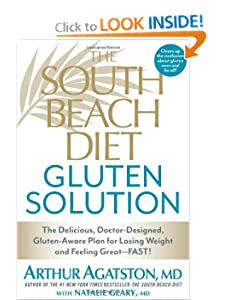 The South Beach Diet Gluten Solution: The Delicious, Doctor-Designed, Gluten-Aware Plan for Losing Weight and Feeling Great–Fast! [Kindle Edition] — by Arthur Agatston (Author), Natalie Geary (Author)