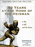 40 Years at the Home of the Heisman: A Boy, a Ball, and His Dream