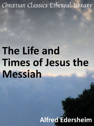 Life and Times of Jesus the Messiah - Enhanced Version