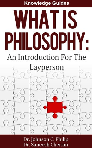 What Is Philosophy: An Introduction For The Layperson