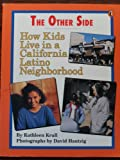 The Other Side: How Kids Live in a California Latino Neighborhood (World of My Own) (0140365214) by Krull, Kathleen
