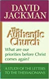 The Authentic Church: What Are Our Priorities Before Christ Comes Again (Focus on the Bible)
