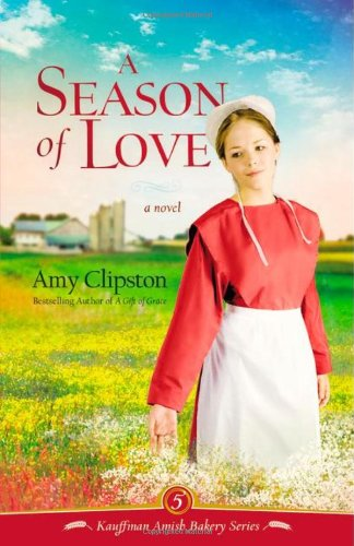 Amy Clipston – [kauffman Amish Bakery 05] – A Season Of Love (epub)