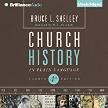 Church History in Plain Language: Fourth Edition (       UNABRIDGED) by Bruce L. Shelley Narrated by Adam Verner