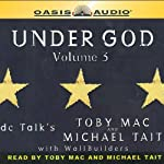 Under God: Volume 3 | Toby Mac,Michael Tait