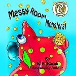 Messy Room Monsters! | B. E. Bacon