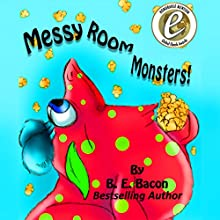 Messy Room Monsters! Audiobook by B. E. Bacon Narrated by Jennifer Petras