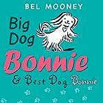 Big Dog Bonnie & Best Dog Bonnie | Bel Mooney