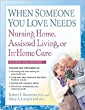 img - for When Someone You Love Needs Nursing Home, Assisted Living, or In-Home Care [Paperback] [2009] (Author) Robert F. Bornstein, Mary A. Languirand book / textbook / text book
