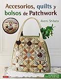 Accesorios, Quilts Y Bolsos De Patchwork (El Libro De..)