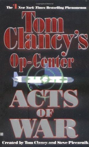 Acts Of War (Tom Clancy'S Op-Center, Book 4)