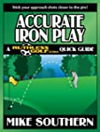 Accurate Iron Play: a RuthlessGolf.co...