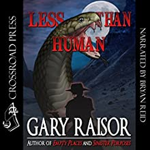 Less than Human (       UNABRIDGED) by Gary Raisor Narrated by Bryan Reid
