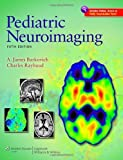 img - for Pediatric Neuroimaging (Pediatric Neuroimaging (Barkovich)) Fifth Edition by Barkovich MD, A. James, Raybaud MD, Charles (2011) Hardcover book / textbook / text book