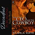 The CEO and the Cowboy Audiobook by Starla Kaye Narrated by Chase Johnson