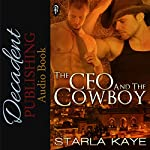 The CEO and the Cowboy | Starla Kaye