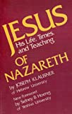 Jesus of Nazareth: His Life, Times, and Teaching