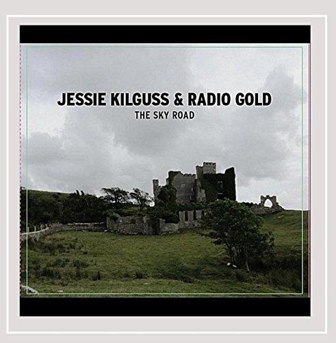 Jessie Kilguss & Radio Gold - The Sky Road