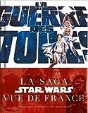 echange, troc Antoine Bardet, Stéphane Faucourt, Jérôme Wybon - La guerre des étoiles : la saga Star Wars vue de France
