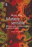 echange, troc Michel Mitov - Matière sensible : Mousses, gels, cristaux liquides et autres miracles