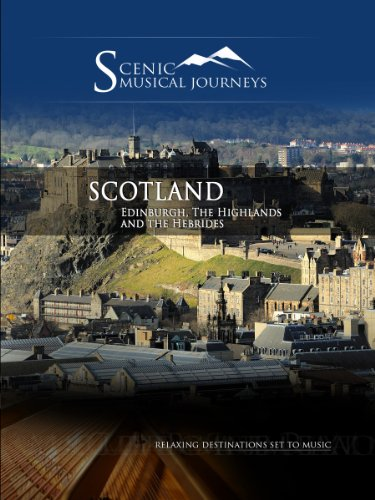 Naxos Scenic Musical Journeys Scotland Edinburgh, The Highlands and the Hebrides