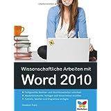 """Wissenschaftliche Arbeiten mit Word 2010: Von der Planung bis zur Ver�ffentlichungvon """"Susanne Franz"""""""