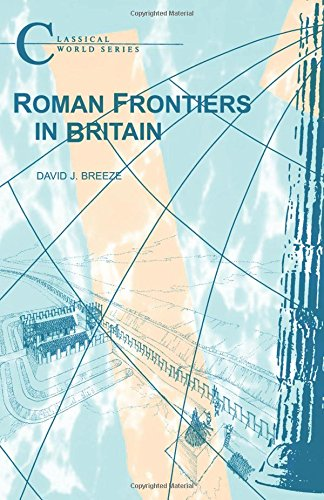 Roman Frontiers in Britain (Classical World)