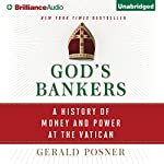God's Bankers: A History of Money and Power at the Vatican | Gerald Posner