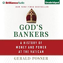 God's Bankers: A History of Money and Power at the Vatican Audiobook by Gerald Posner Narrated by Tom Parks