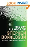 This Day All Gods Die: The Gap Sequence: 4 (Gap series Book 5)