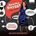 Snacka snyggt [Beautiful Speach] (       UNABRIDGED) by Elaine Bergqvist Narrated by Malin Güettler