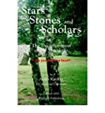 img - for Stars, Stones and Scholars: The Decipherment of the Megaliths as an Ancient Survey of the Earth by Astronomy (Hardback) - Common book / textbook / text book
