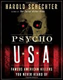 Psycho USA: Famous American Killers You Never Heard Of (0345524470) by Schechter, Harold