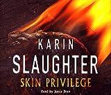 Karin Slaughter Skin Privilege: (Grant County series 6)