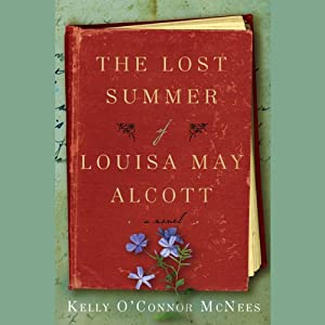 The Lost Summer of Louisa May Alcott | [Kelly O'Connor McNees]