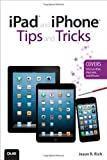img - for iPad and iPhone Tips and Tricks (covers iOS 6 on iPad, iPad Mini, and iPhone) 2nd (second) Edition by Rich, Jason published by QUE (2012) book / textbook / text book