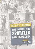 Was erfolgreiche Sportler anders machen - Die F-AS-T Formel