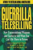 img - for Guerrilla TeleSelling: New Unconventional Weapons and Tactics to Sell When You Can't be There in Person book / textbook / text book