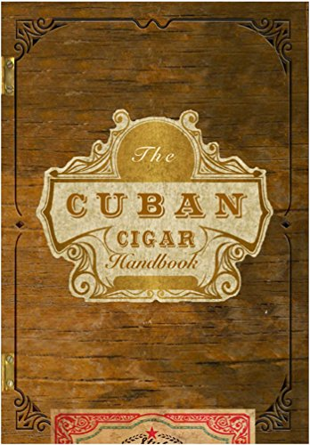 The Cuban Cigar Handbook: The Discerning Aficionado's Guide to the Best Cuban Cigars in the World by Cider Mill Press