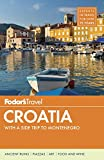 Fodor's Croatia: With a Side Trip to Montenegro (Fodor's in Focus)