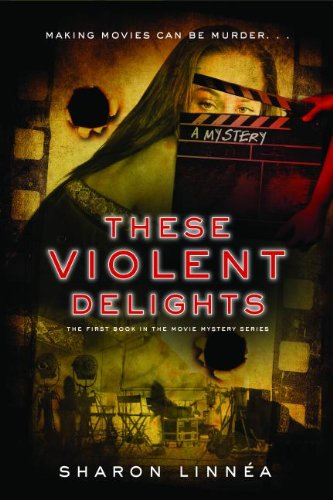 Image of These Violent Delights (Movie Mystery Series)