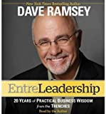 img - for [ [ [ EntreLeadership: 20 Years of Practical Business Wisdom from the Trenches [ ENTRELEADERSHIP: 20 YEARS OF PRACTICAL BUSINESS WISDOM FROM THE TRENCHES ] By Ramsey, Dave ( Author )Sep-20-2011 Compact Disc book / textbook / text book