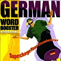 German Word Booster: 500+ Most Needed Words & Phrases (       UNABRIDGED) by Vocabulearn