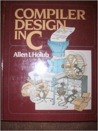 Compiler Design in C (Prentice-Hall software series)