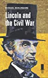 Lincoln and the Civil War (Concise Lincoln Library)