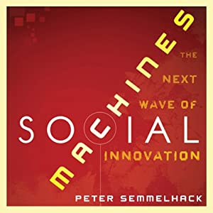 Social Machines: How to Develop Connected Products That Change Customers' Lives | [Peter Semmelhack]