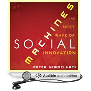 Social Machines: How to Develop Connected Products That Change Customers' Lives (Unabridged)